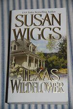 Texas Wildflower by Susan Wiggs (2002, Paperback) -- Romance