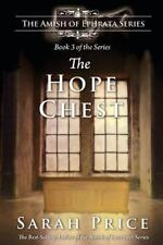 The Hope Chest : The Amish of Ephrata: an Amish Novella on Morality by Sarah...