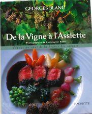 De la Vigne à l'assiette - Geroges Blanc - Voyage au coeur de la France Saveurs