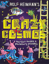 Crazy Cosmos: Martian Mazes and Planetary Puzzles, Heimann, Rolf, Used; Good Boo