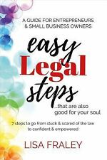 Easy Legal Steps...That Are Also Good for Your Soul: 7 Steps to Go from Stuck &