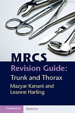 Mrcs Revision Guide: Trunk And Thorax: By Mazyar Kanani, Leanne Harling