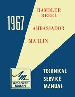 1967 AMC Rebel, Ambassador, Marlin Technical Service Manual