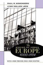 The Making of Urban Europe, 1000-1994 by Lynn Hollen Lees, Paul M. Hohenberg...
