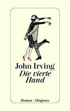 Die vierte Hand. von John Irving - Diogenes, gebunden, Leinen