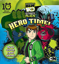 Ben 10 Ultimate Alien: Hero Time! (10 Minute Adventures),  | Paperback Book | Go