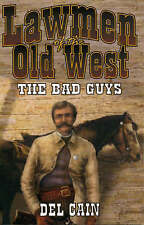 NEW Lawmen of the Old West: The Bad Guys by Del Cain