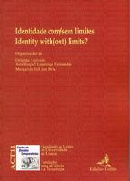 IDENTIDADE COM/SEM LIMITES= IDENTITY WITH (OUT) LIMITS. ENVÍO URGENTE (ESPAÑA)