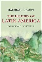 *NEW* The History of Latin America: Collision of Cultures by Marshall C. Eakin