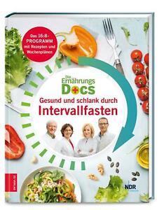 Die Ernährungs-Docs - Gesund und schlank durch Intervallfasten von Anne Fleck (…