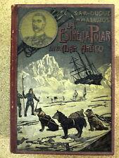 La Estrella Polar en el Mar Artico,Duque de los Abruzos,Ed.Maucci 1903