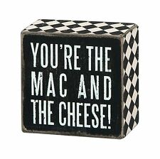 """You're The Mac And The Cheese Wooden Box Sign, Primitives by Kathy, 3x3"""" 23237"""