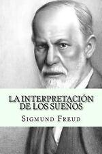 La Interpretacion de Los Sueños (Spanish Edition) by Sigmund Freud (2016,...