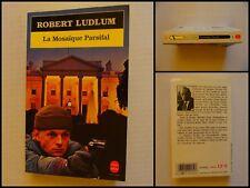 La Mosaïque Parsifal. Robert Ludlum. Roman Policier Le Livre de Poche N° 7630