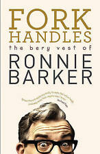 NEW 1: Fork Handles: The Bery Vest of Ronnie Barker by Ronnie Barker