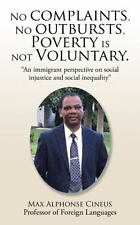 No Complaints, No Outbursts, Poverty Is Not Voluntary : ?an Immigrant...