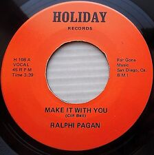 RALPHI PAGAN make it with you 45 b/w McKINLEY TRAVIS baby is there something e47