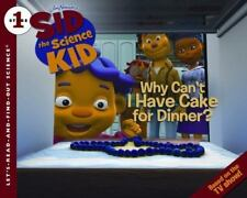 Sid the Science Kid: Why Can't I Have Cake for Dinner? Let's-Read-and-Find-Out