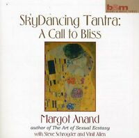 Margot Anand - Skydancing Tantra: A Call to Bliss [New CD]
