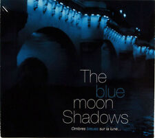The Blue Moon Shadows - Ombres Bleues Sur La Lune.. (CD Digipak) New & Sealed