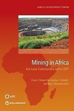 Africa Development Forum: Mining in Africa : Are Local Communities Better...