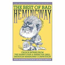 The Best of Bad Hemingway : Choice Entries from the Har - Paperback NEW George P