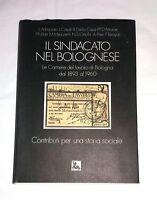 Il sindacato nel Bolognese: le camere del lavoro di Bologna dal 1893 al 1960