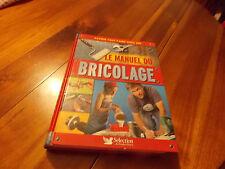 LIVRE LE MANUEL DU BRICOLAGE  Selection Du Reader Digest