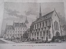 Gravure 1887 - Paris La nouvelle église Sainte Famille