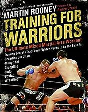 Training for Warriors : The Ultimate Mixed Martial Arts Workout