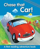 Chase That Car!: A First Reading Adventure Book by Peter Glover, Nicola Baxter,