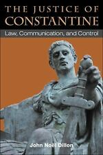 The Justice of Constantine: Law, Communication, and Control Law and Society in