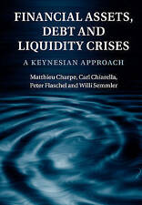 Financial Assets, Debt and Liquidity Crises, Charpe, Matthieu, Very Good conditi