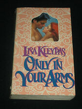 msm* LISA KLEYPAS ~ ONLY IN YOUR ARMS