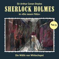 SHERLOCK HOLMES - FALL 33: DIE WÖLFE VON WHITECHAPEL (NEWE FÄLLE)   CD NEW