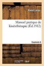Manuel Pratique de Kinesitherapie Fascicule 6 by Leroy-R (2016, Paperback)