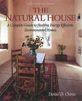 Natural House : A Complete Guide to Healthy, Energy-Efficient,-ExLibrary