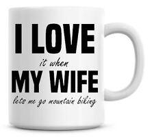 Funny I Love It When My Wife Lets Me Go Mountain Biking Christmas Coffee Mug 131