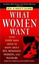 What Women Want: What Every Man Needs to Know About SEX, Romance, Passion and Pl