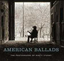American Ballads: The Photographs of Marty Stuart (A Frist Center for the Visual