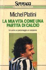 LA MIA VITA COME UNA PARTITA DI CALCIO di Michel Platini - Supersaggi Rizzoli x