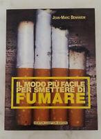IL MODO PIU' FACILE PER SMETTERE DI FUMARE - di Jean-Marc Benhaiem - 2007