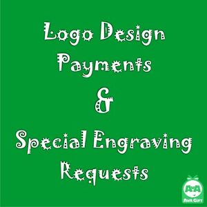 Logo Design & Special Engraving Requests Payments