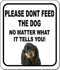 Please Dont Feed The Dog Black And Tan Coonhound Metal Aluminum Composite Sign