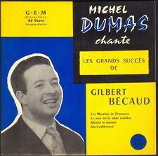 MICHEL DUMAS Chante LES GRANDS SUCCES DE GILBERT BECAUD 45T EP BIEM GEM 452 NEUF