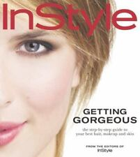 In Style Getting Gorgeous: The Step-by-Step Guide to Your Best Hair, Makeup and