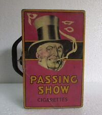 Vintage Rare Passing Show Cigarettes London Ad. Sign Litho Tin Box