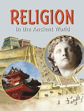 Religion in the Ancient World (Life in the Ancient