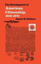 The Development of American Citizenship, 1608-1870 (Published for the Omohundro
