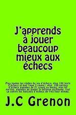 J'apprends à Jouer Aux échecs by J. C Grenon (2013, Paperback)